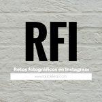 Nueva sección: RFI o, lo que es lo mismo, retos fotográficos en Instagram