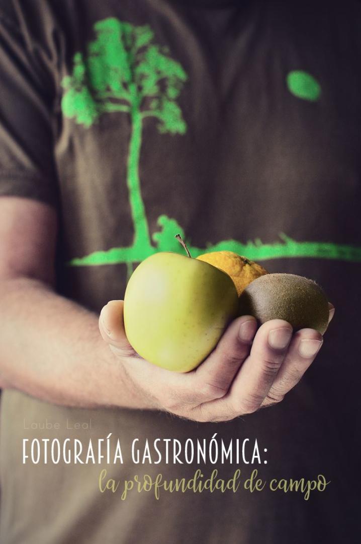 Fotografía gastronómica (VII): la profundidad de campo y su capacidad para destacar los alimentos