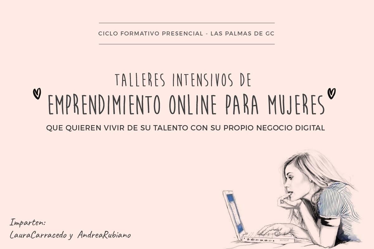 Talleres intensivos de emprendimiento online para mujeres en Gran Canaria